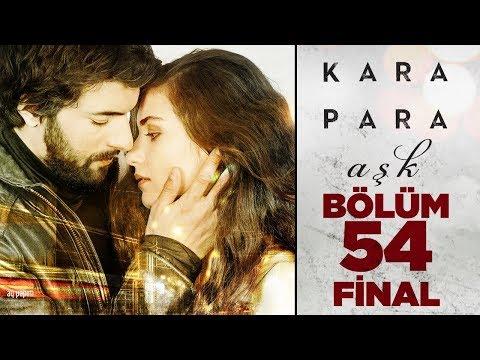 Kara Para Aşk 54.Bölüm Final