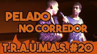 T.R.A.U.M.A.S. #20 - PELADO NO CORREDOR (Sorocaba, SP)