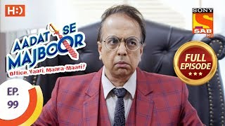 Aadat Se Majboor - Ep 99 - Full Episode - 16th February, 2018