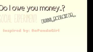 Do I owe you Money? | Social Experiment | Bloxburg | Roblox