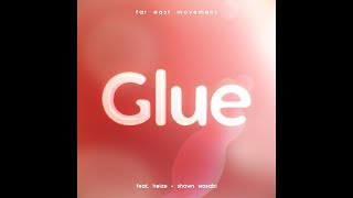 Watch Far East Movement Glue feat Heize  Shawn Wasabi video