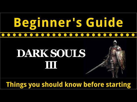 Dark Souls 3 Beginner's Guide And Tips - Things You Should
