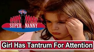 Young Girl Throws Tantrums For Attention | Supernanny USA