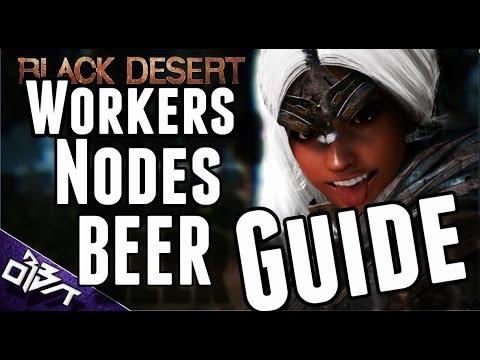 Black Desert Online | Workers, Nodes & Beer GUIDE! GROW YOUR EMPIRE!