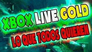 XBOX LIVE GOLD   LO QUE TODOS QUIEREN!!   ESTO NO ES UN TUTORIAL  