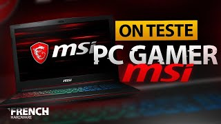 ON TESTE UN PC GAMER PORTABLE DE CHEZ MSI ! GP73