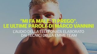 «Mi fa male, ti prego basta», isolate le ultime parole di Marco Vannini: la ricostruzione della...