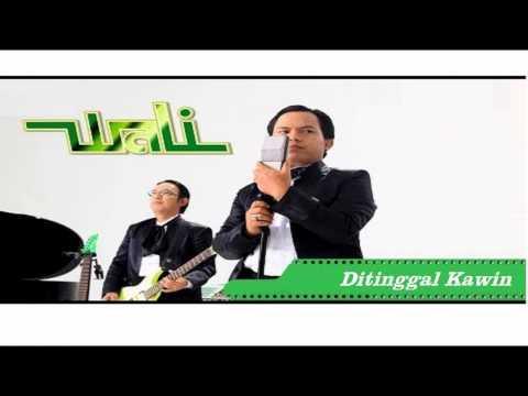 The Best Wali Band - Ditinggal Kawin (NAGASWARA)