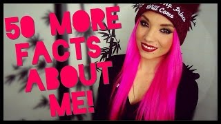 50 More Facts About Me!❤
