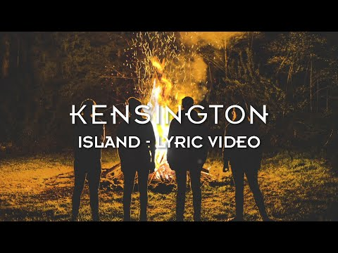 Kensington - Island (Official Lyric Video)