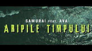 16. Samurai - Aripile timpului feat. AVA (Videoclip Oficial)