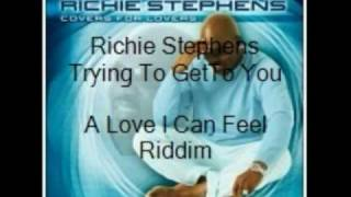 Richie Stephens- Trying To Get To You