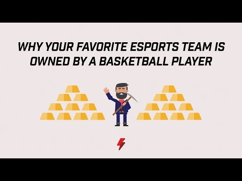 Why your favorite esports team is owned by a basketball player