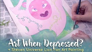 How to Make Art When Depressed // Steven Universe Lion Painting (CC)