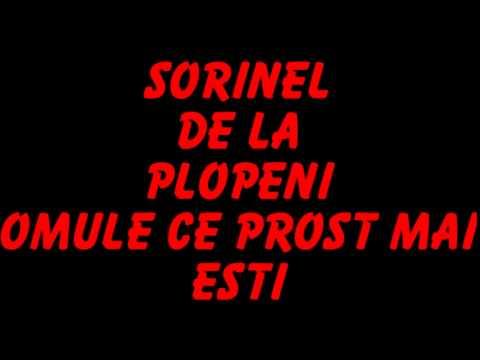 SORINEL DE LA PLOPENI - OMULE CE PROST MAI ESTI