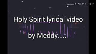 Holy Spirit By Meddy (lyrical video)