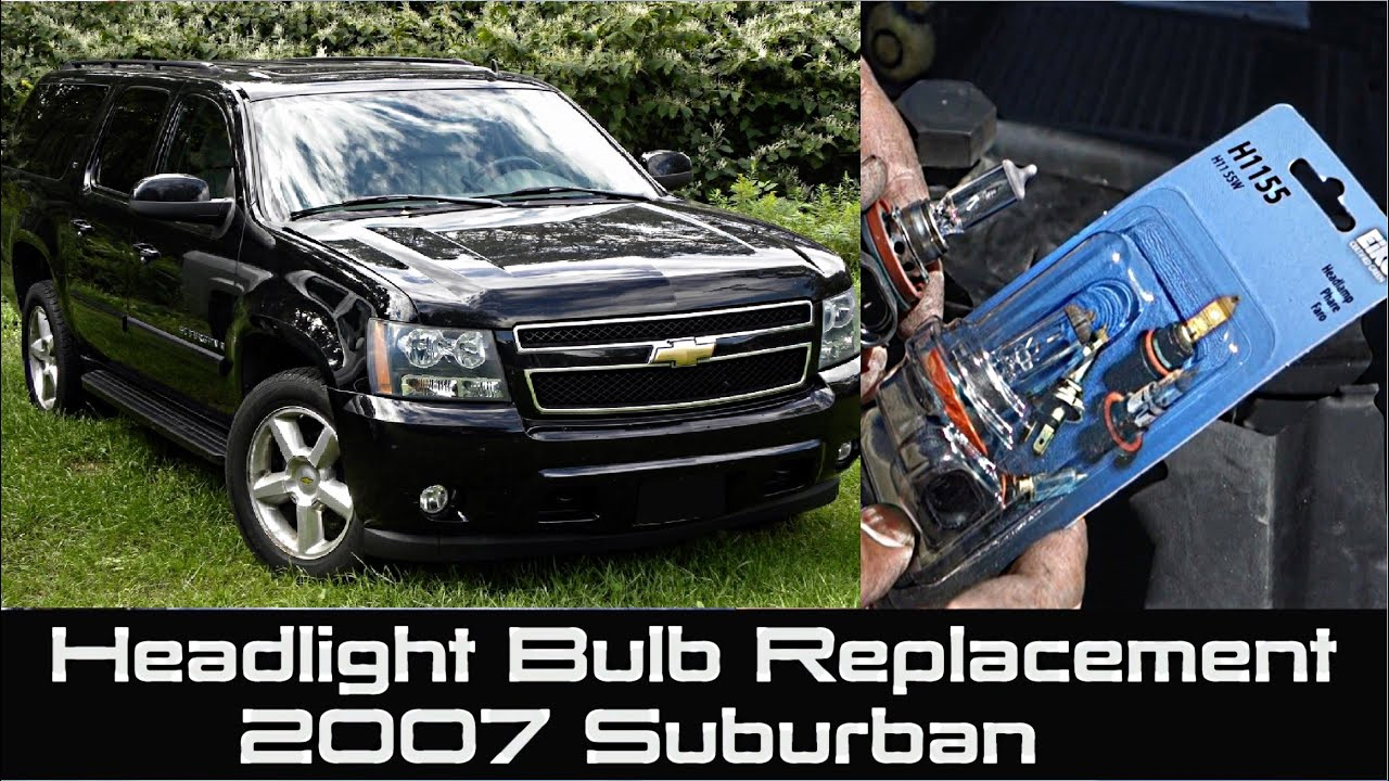 How To Change Headlight Bulb On 2007 Suburban Chevrolet Tahoe Replacement Headlamp
