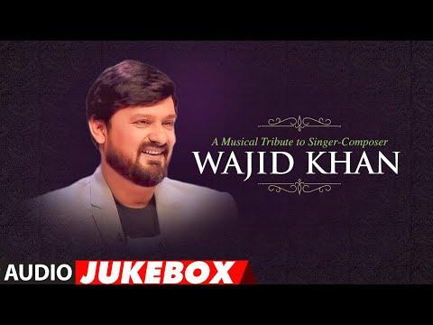 A Musical Tribute To Singer - Composer Wajid Khan | Audio Jukebox
