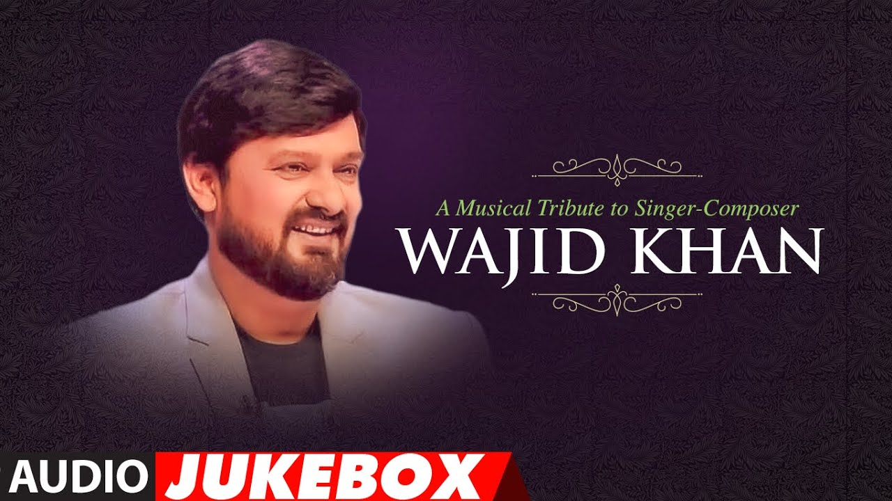 A Musical Tribute To Singer of this song: - Composer Wajid Khan | Audio Jukebox