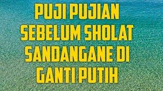 Download Lagu puji pujian jawa sebelum Sholat SANDANGANE DI GANTI PUTIH full lirik jawa mp3