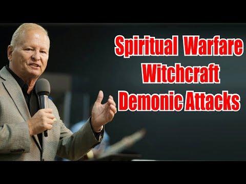 Spiritual Warfare: Battling Spiritual Witchcraft Demonic Attacks