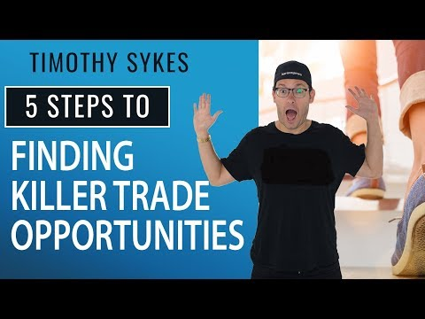 5 Steps To Finding Killer Trade Opportunities