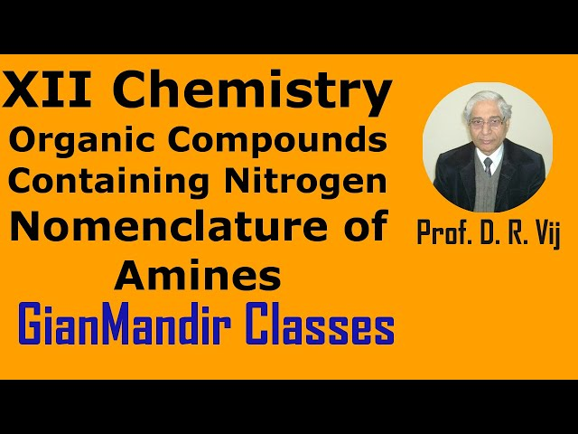 XII Chemistry | Organic Compounds Containing Nitrogen | Nomenclature of Amines by Gaurav Sir