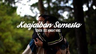 Video Cover Keajaiban Semesta ( Knight Kris ) download MP3, 3GP, MP4, WEBM, AVI, FLV Maret 2018