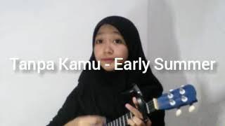 Download Lagu TANPA KAMU - EARLY SUMMER   COVER UKULELE BY ZOYA AG mp3
