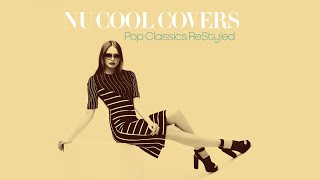 Best Of Nu Jazz Cover Songs Relax Music - Nu Cool Covers Vol 1