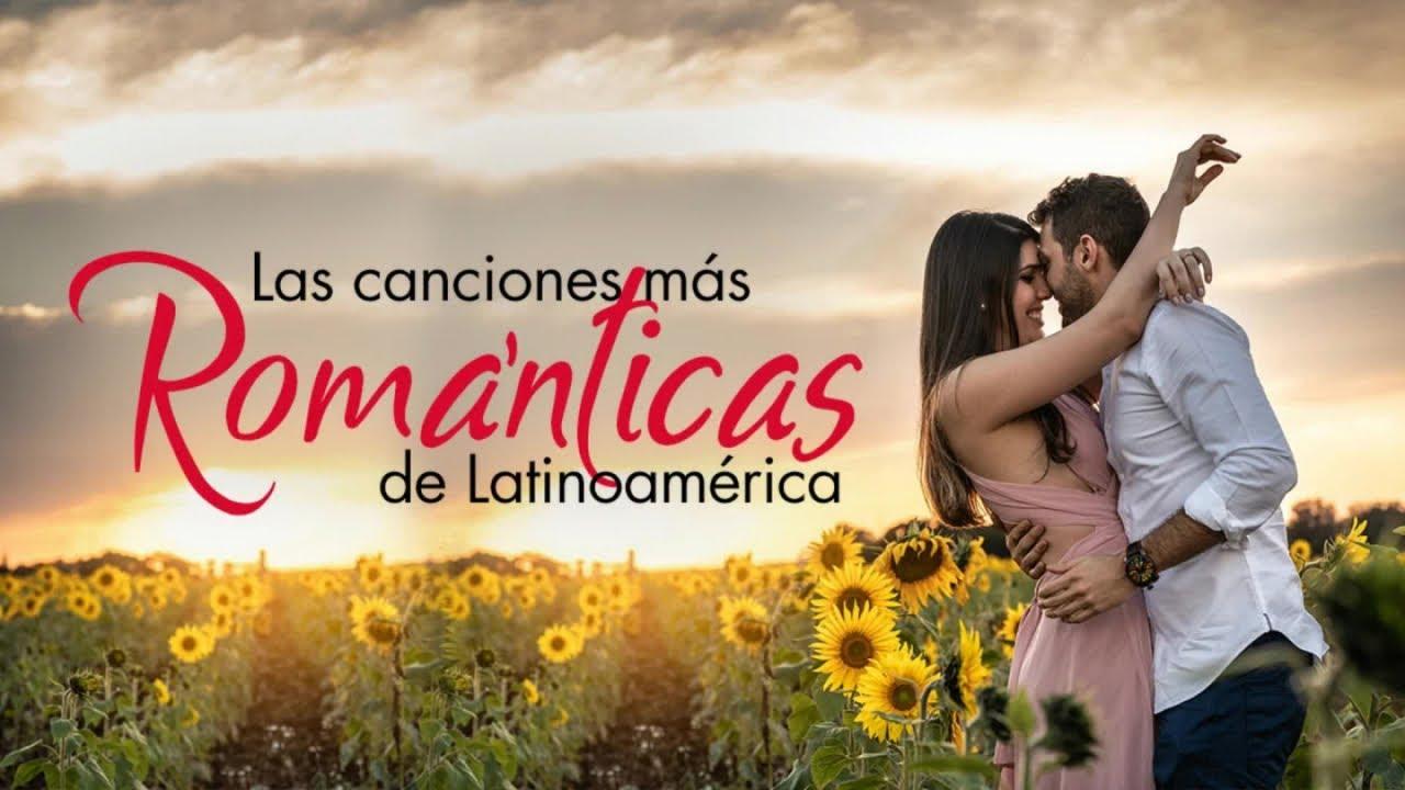 Las canciones más románticas de Latinoamérica