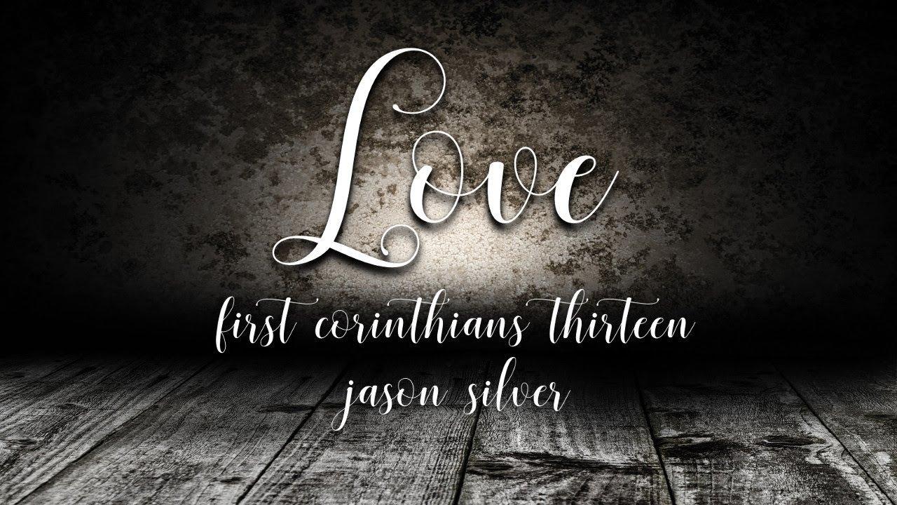 ❤️ Love - Worship Song from 1 Corinthians 13 - Jason Silver