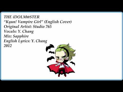 """Kyun! Vampire Girl"" - THE IDOLM@STER (English Cover by Y. Chang)"