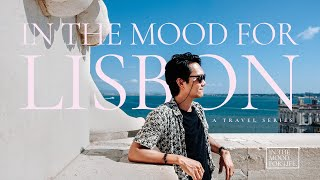 IN THE MOOD FOR LISBON | Your Lisbon Travel Guide 2019 | Why I moved to Lisbon, Portugal 🇵🇹