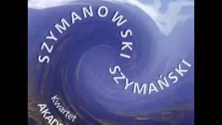Karol Szymanowski, String Quartet C Major Op. 37 II: Andantino Semplice