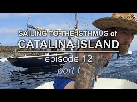 Sailing vessel Triteia  - Sailing to the Isthmus of Catalina Island - Episode 12