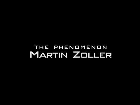 The Phenomenon Martin Zoller