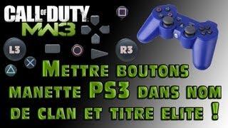 GLITCH MW3 // Mettre touches manette PS3 & XBOX en nom de clan et sur le titre de clan Elite