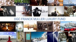 DGC Franck Muller Luxury Fund