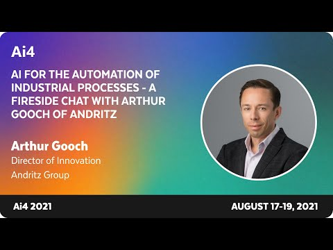AI for the Automation of Industrial Processes - a Fireside Chat with Arthur Gooch of Andritz