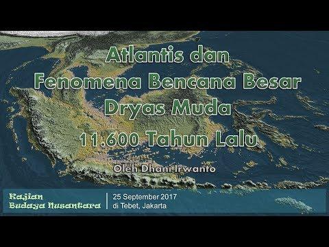 """Paparan """"Atlantis dan Fenomena Bencana Besar Dryas Muda 11.600 Tahun Lalu"""""""
