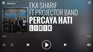 Eka Sharif Ft Projector Band - Percaya Hati [Lirik]