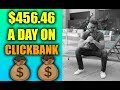Make $456.46 In 1 Day On Clickbank (FREE, EASY, & High Quality Traffic)