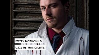 Royzy Rothchild: U.K.'s Hip Hop Culture