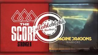 Stronger Warriors The Score vs Imagine Dragons Mashup.mp3