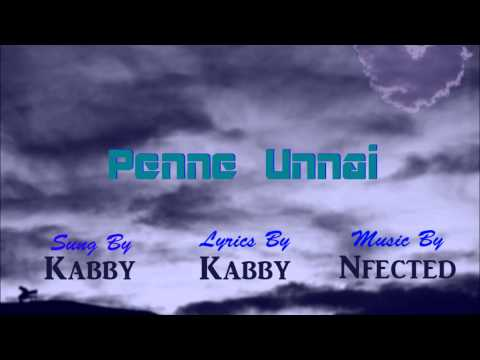 Penne Unnai - Kabby (Prod. Nfected)