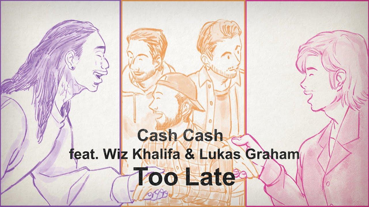 Cash Cash 「Too Late (feat. Wiz Khalifa & Lukas Graham)」日本版ビデオ