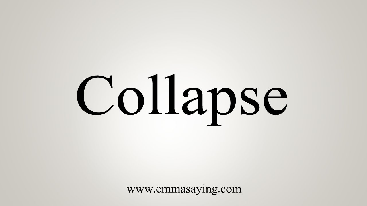 How To Say Collapse