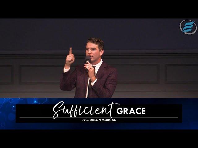 04/14/2021   Sufficient Grace   Evg. Dillon Morgan