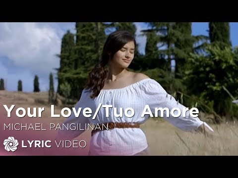 Michael Pangilinan - Your Love/Tuo Amore (Official Lyric Video)